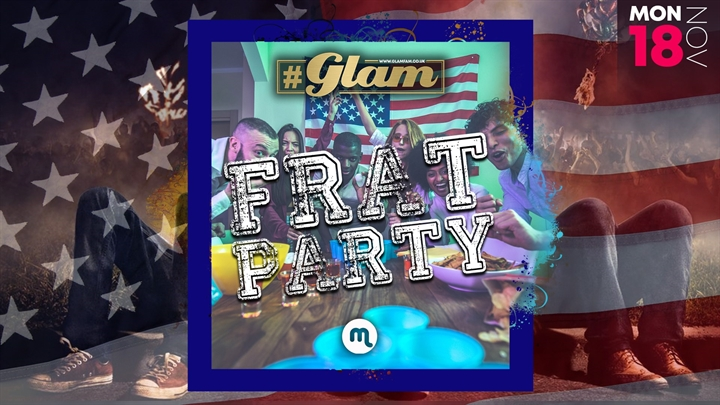 Glam | Frat Party